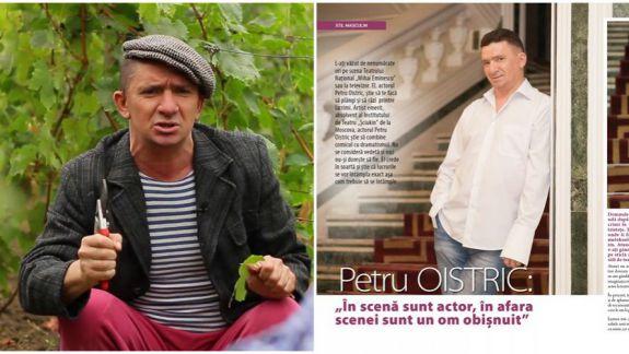 Actorul Petru Oistric, despre actorie, soartă și... vedetism: Cred că am avut noroc (FOTO)