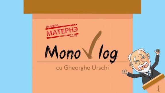 VIDEO. MonoVlog cu Gheorghe Urschi: Tot am vrut să intrăm în Europa, și-am intrat în ce la ruși se numește…